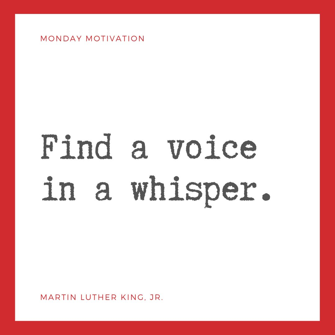 """""""Find a voice in a whisper."""" - Martin Luther King, Jr.   #martinlutherkingjr #MartinLutherKingDay  #MondayMotivation"""