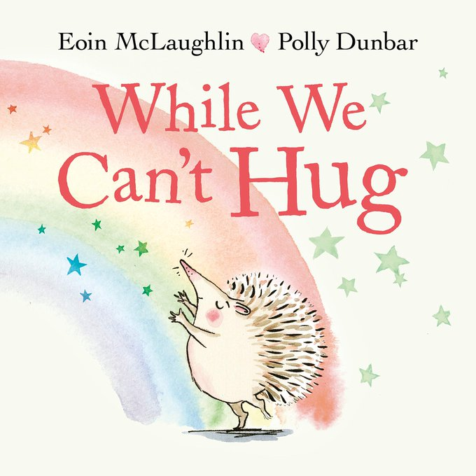 #NationalHuggingDay While We Can't Hug (A Hedgehog and Tortoise Story) by Eoin McLaughlin & illustrated by Polly Dunbar Amazon:  Hive Books: