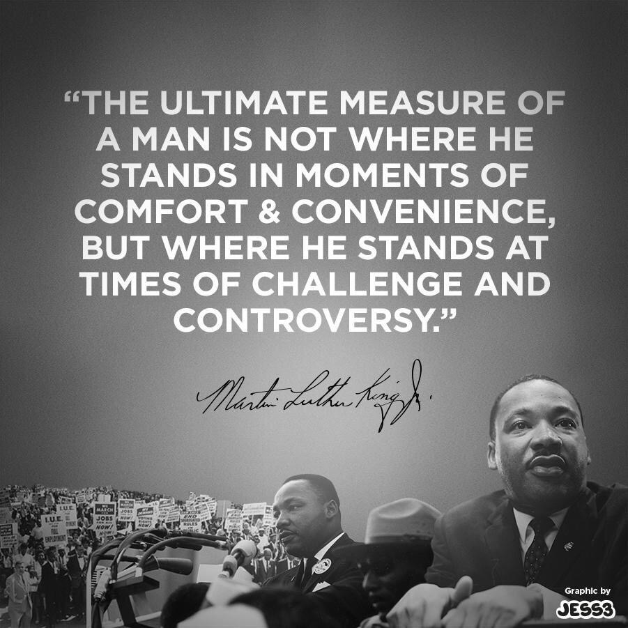 The Ultimate Measure Of A Man Is Not Where He Stands In Moments Of #Comfort & Convenience, But Where He Stands At Times Of #Challenge And Controversy. ~ Dr. Martin Luther King Jr. #quote #MondayMotivation #MLKDay2021