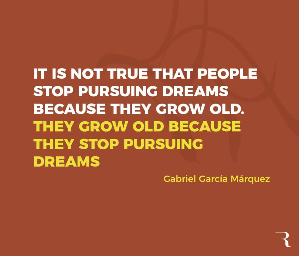 """It's not true that people stop pursuing dreams because they grow old. They grow old because they stop pursuing dreams."" — Gabriel Garcia Marquez #MondayMotivation #PositiveVibes"