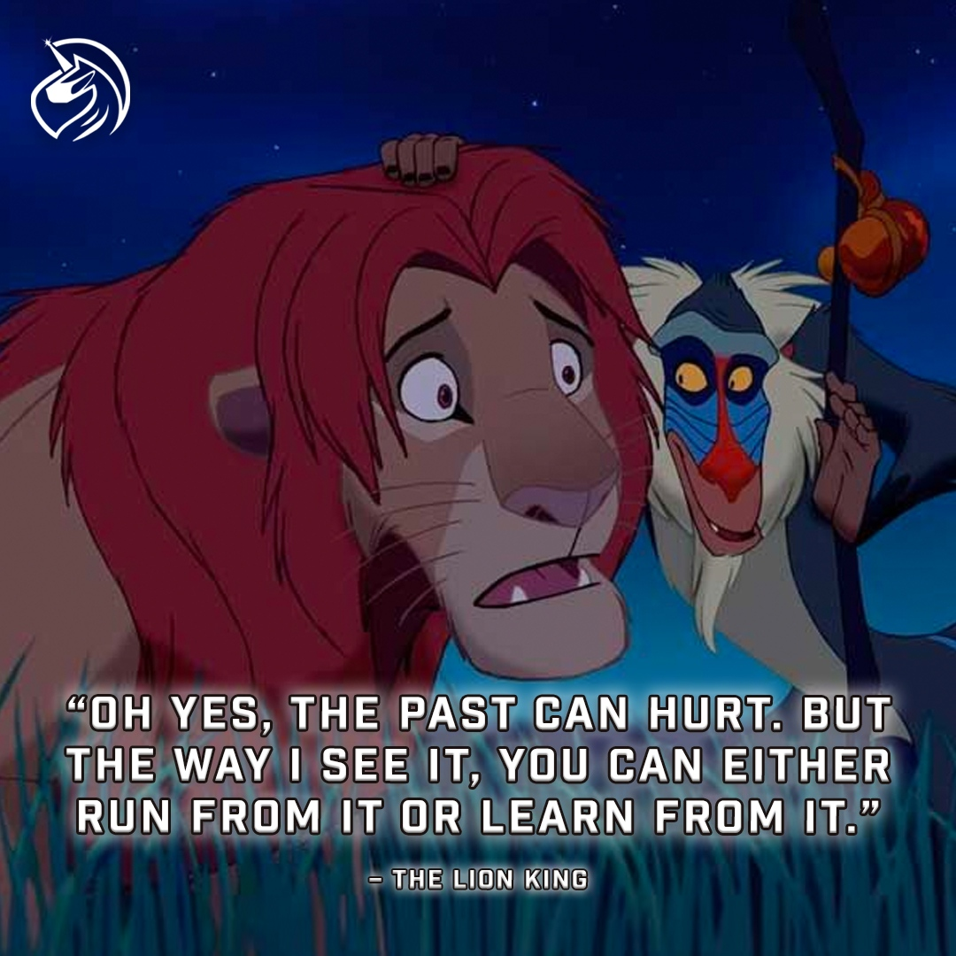 No wiser words have ever come from a monkey. It's always better to learn from the past than simply to run away from it.  #TheUnicornManifesto #thelionking #successtips #disney #nomistakes #positivethought #optimism #inspiring #stoprunning #learnfromthepast #neverbackdown
