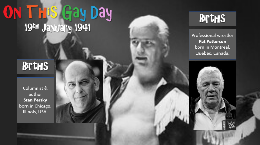 19th January 1941 in #QueerHistory... #StanPersky #Chicago #Illinois #PatPatterson #Montreal #Quebec #WWE #OnThisGayDay #LGBT #LGBTQIA #QueerStory