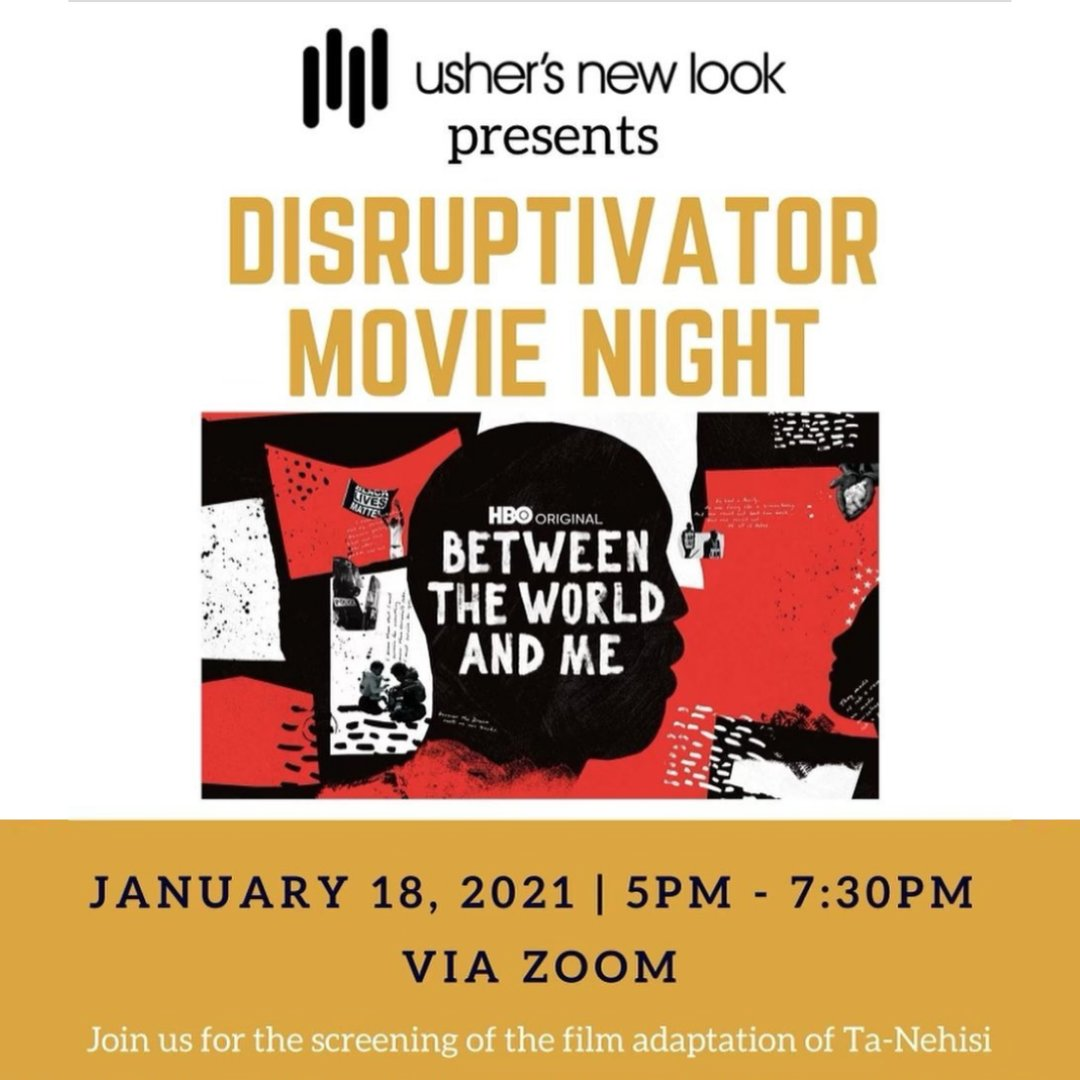 There's still time to join us for our first #Disruptivator Movie Night of 2021. We're wrapping a powerful #MLKDay by viewing the film adaptation of Between the World and Me by Ta-Nehisi Coates.  #ushersnewlook #betweentheworldandme