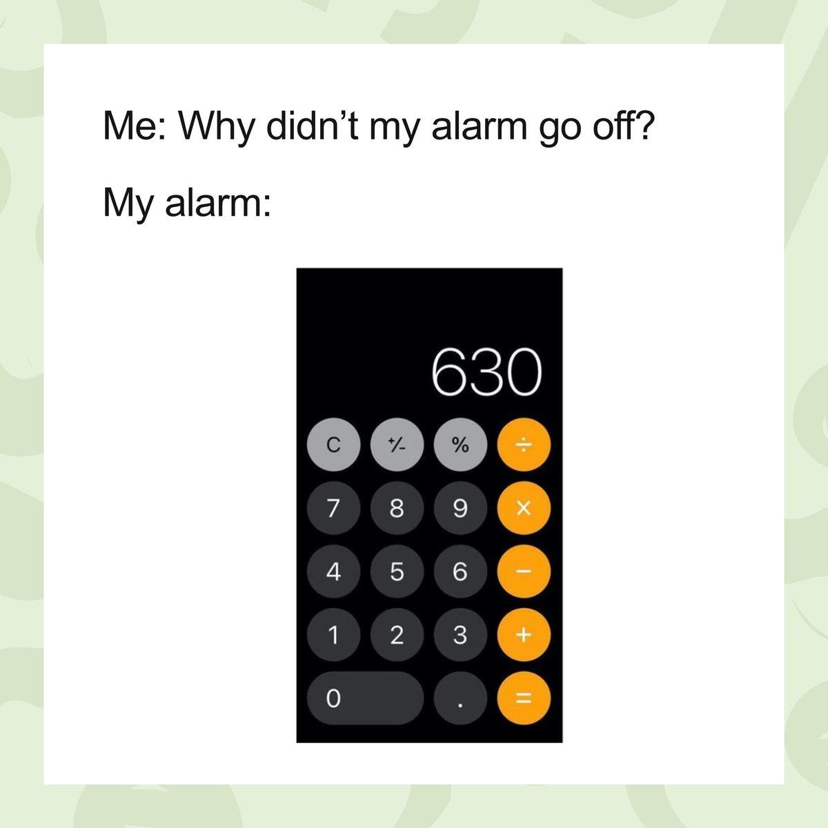 Please tell us we aren't the only ones 😐  #struggle #properwild #alarm #alarmclock #alarmclocks #lol #meme #funny #goodmorning #monday #mondaymood #mondayvibes #calculator #morningmemes #memes #memes😂