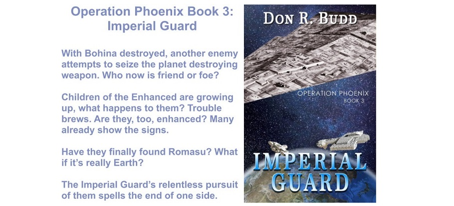 ▪️ Operation Phoenix Book 3: Imperial Guard ▪️ FREE #sciencefiction #spaceopera by @donrbudd Available in nearly 50 countries! This 3 #book #series is FREE to download at your favorite eBook Store or at the link.     #scifi #amreading #scifilover
