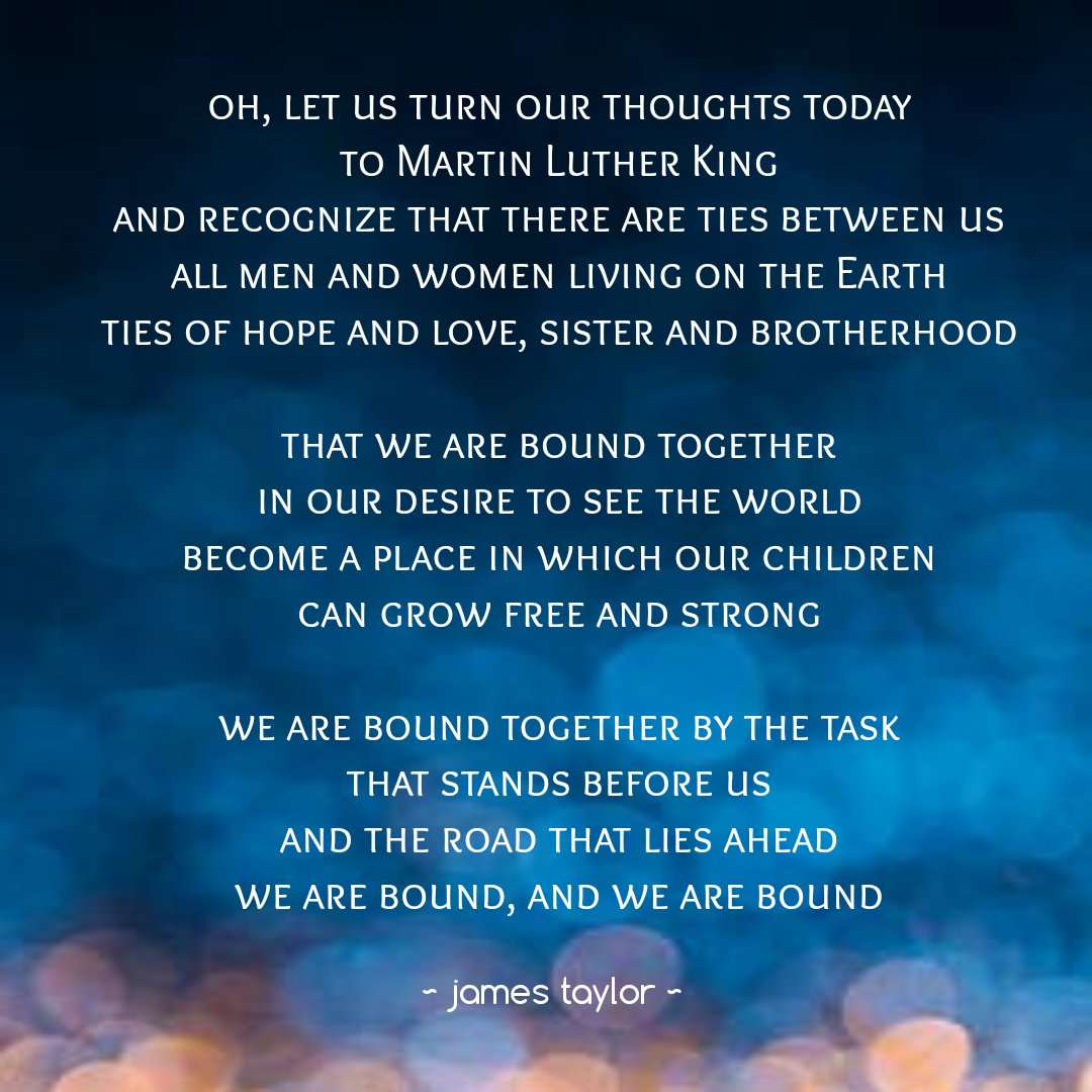 #all #children #compassion #desire #freedom #generosity #grace #illumination #jamestaylor #kindness #martinlutherking #miracles #purity #safety #strength #truth #unity #world
