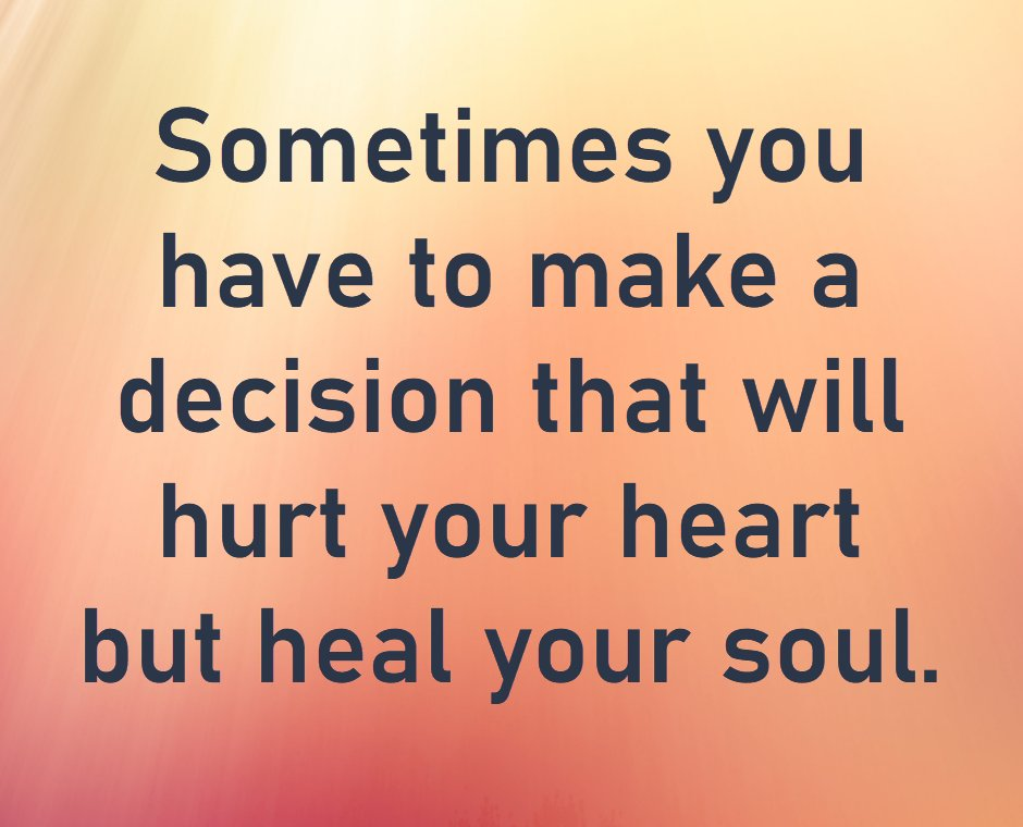 Sometimes you have to make a decision that will hurt your heart but heal your soul. #fath #spirituality #soulcare