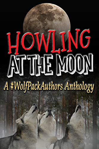 #Support our #WolfPackAuthors anthology, Howling at the Moon. Proceeds go to @AUcommunity #DisasterRelief!  #WolfPackAuthors #Charity #Anthology #IARTG #Multigenre
