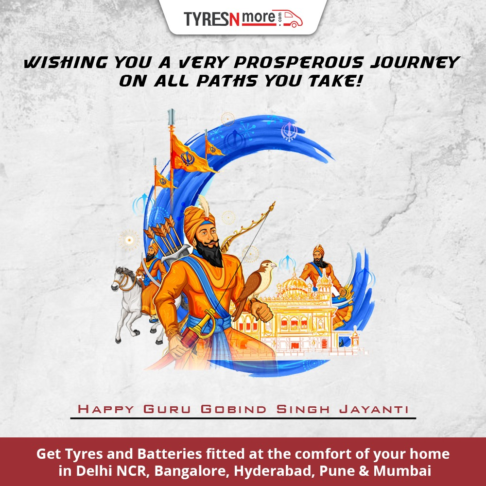 May you be blessed with good fortune and health on all the journeys you take! Wishing you all a blessed Guru Gobind Singh Jayanti! #TyresNmore #gurugobindsinghjayanti #blessed #journeys #pune #bangalore #hyderabad #delhi #Mumbai
