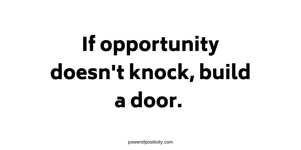 If opportunity doesn't knock, build a door. https://t.co/nJAGRECVRD