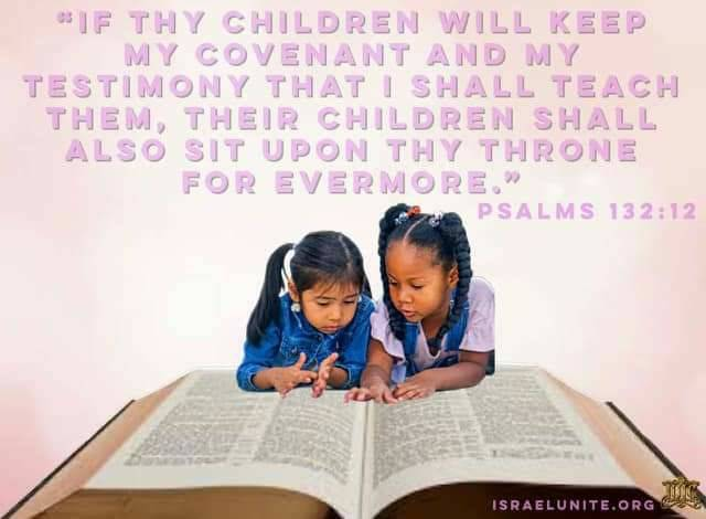#Psalms 132:12 If thy children will keep my covenant and my testimony that I shall teach them, their children shall also sit upon thy throne for evermore. #DailyBread #BibleVisuals #IUIC #Bible #Scriptures