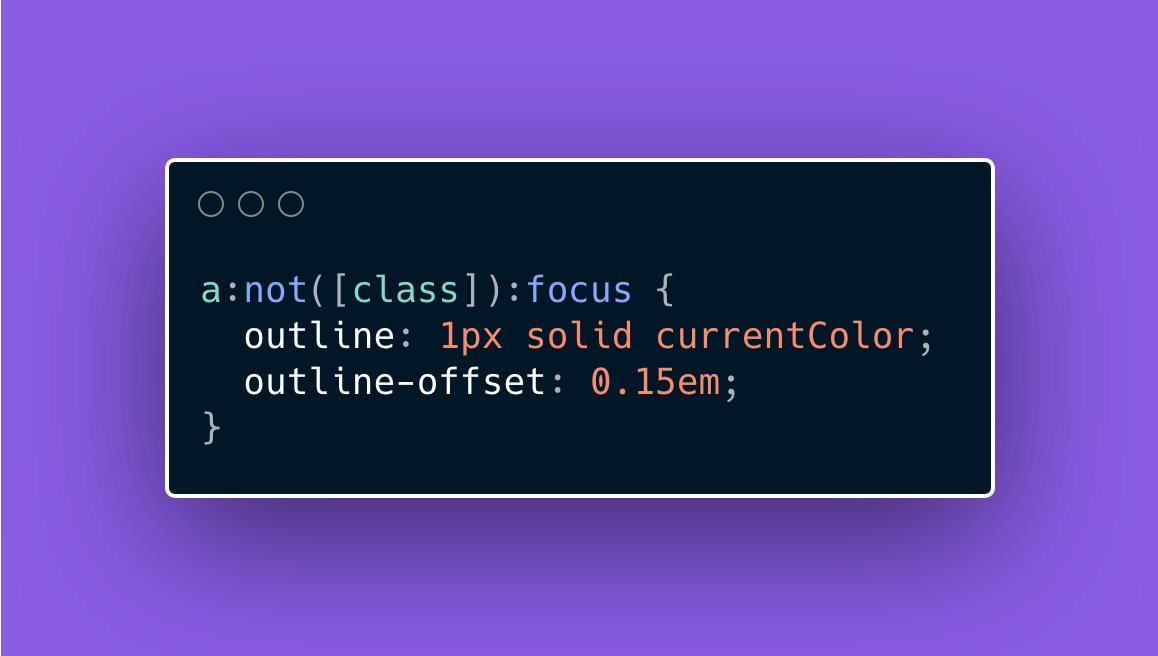 🟣 CSS Quick Tip  Quickly create more aesthetic `:focus` styles by updating the color to use the text's `currentColor` plus an `outline-offset` to give a bit of room between the link text and the outline.  🚫 Never completely remove a `:focus` outline w/o including a replacement!
