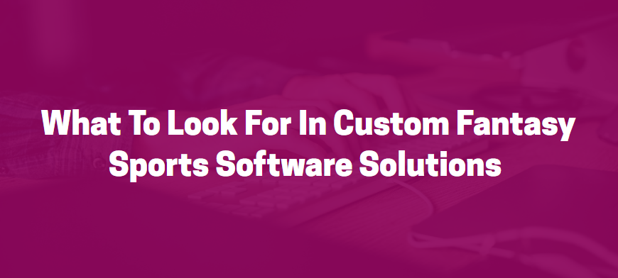 What To Look For In Custom Fantasy Sports Software Solutions -   #Soccer #Vancouver #Football #NFLDraft #PennState #NFLDraft #PennState #youngmoneyfootball #ymapaa #NFL #NFLTwitter #NBATwitter #NBAonTNT #FantasyHockey #FantasyFootballAdvice #baseball