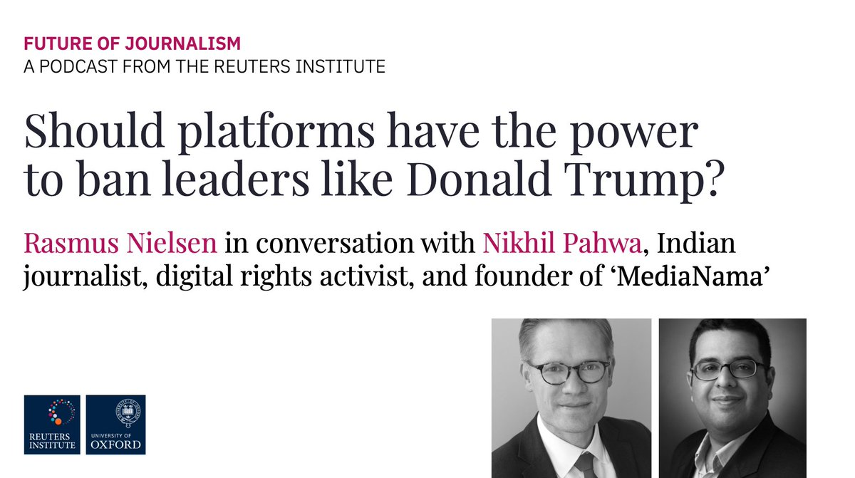 🎙 NEW episode of 'Future of Journalism', a podcast from @risj_oxford   Should platforms have the power to ban leaders like Donald Trump? An insightful conversation between @rasmus_kleis and Indian journalist @nixxin   📌 Audio + searchable transcript here