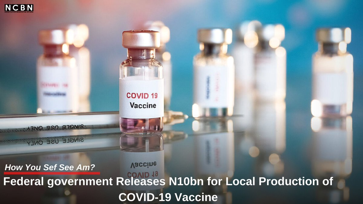 The Federal Government of Nigeria has released N10bn to support local production of the COVID- 19 vaccine.  Will you partake in the vaccine produced by your country?  #vaccine  #Covid_19  #CoronavirusPandemic #coronavirus https://t.co/sfQKjlPsyT