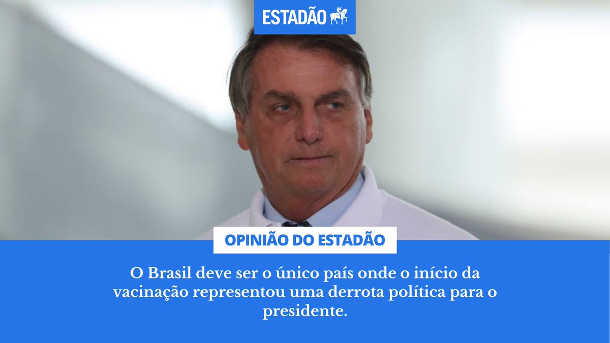 EDITORIAL: O Brasil deve ser o único país onde o início da vacinação representou uma derrota política para o presidente