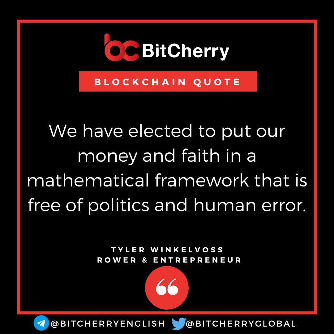 🍒#BitCherry Quote of the day -We have elected to put our money and faith in a mathematical framework that is free of politics and human error. Tyler Winkelvoss, Rower & Entrepreneur  #IPv8 #BCHC #P2Plus #Blockchain #Quote #Bitcoin