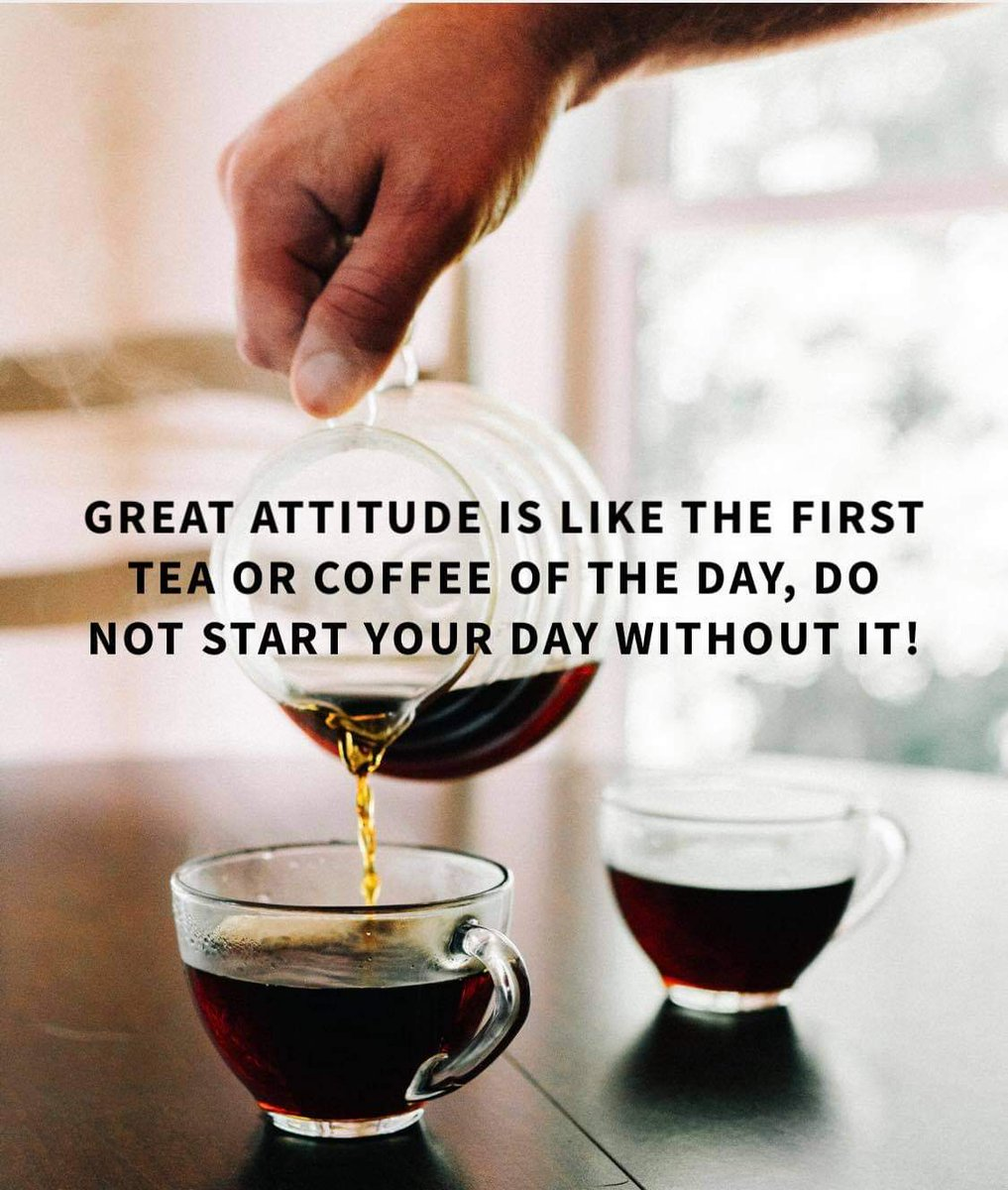 gastropascoe - Gastro's quote of the day; Great attitude is like the first Tea of Coffee of the day, do not start your day without it! @HunterDoggz @WardogLive @cozobro @flashover109 @Nate9616 @deltamurf @pinkybean_1 @2budsx1blunt