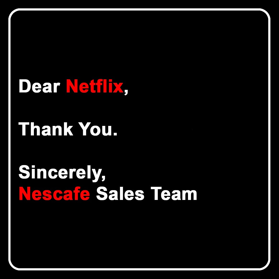 Which other brand should compliment other brands? #netflix #netflixmemes #netflixindia #nescafe #printad #thankyou #sales #Marketing #digitalmarketing #marketingonline #marketingstrategy #marketingagency #contentmarketing #content #tuesday #today #postoftheday #bigbrandtheory