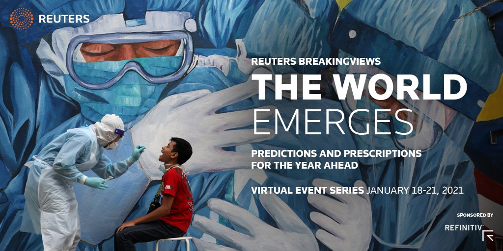 The World Emerges: @Breakingviews 'Predictions and Prescriptions for the Year Ahead' virtual event series.  Join a stellar line-up of speakers this week: https://t.co/NShwB2KeFT  #BVPredictions2021 @Refinitiv https://t.co/Sf03GAjC4A