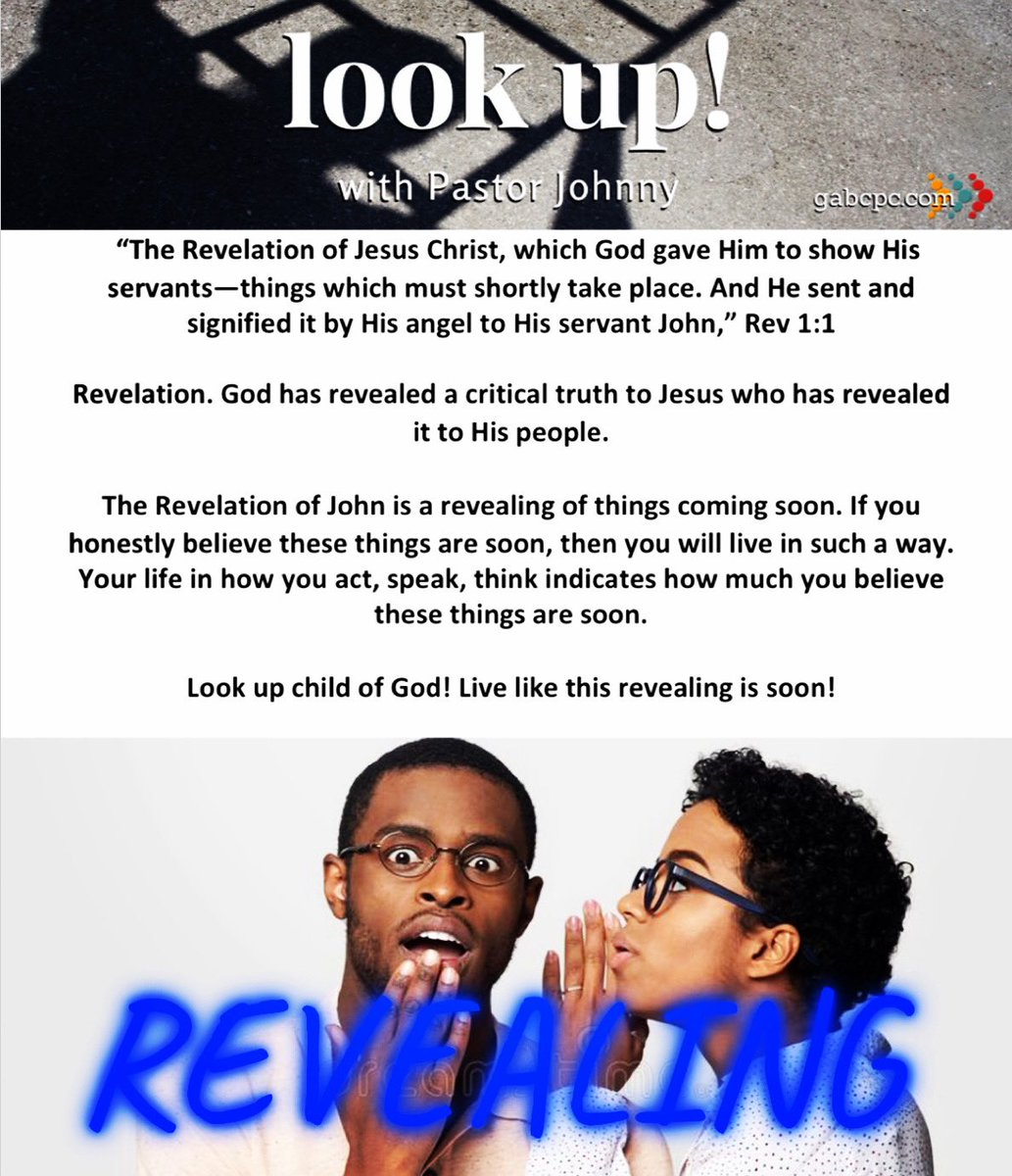 REVEALING.  @goldenacresbc #gabcpc #lookup #childofgod #revealing #drjohnnyellison #revelation #devotion #devotional