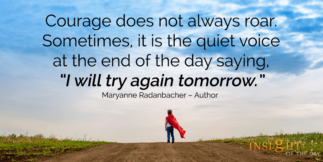 """""""#Courage doesn't always roar. Sometimes courage is the little voice at the end of the day that says I'll try again tomorrow.""""  Let's do it.   Wishing everyone a beautiful day.   #tuesdaymotivations #tuesdayvibe  #inspiration"""