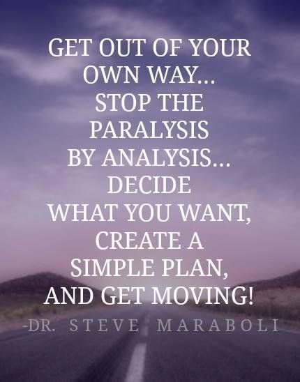 """Get out of your own way.. stop the paralysis by analysis.. decide what you want create a simple plan & get moving"" #TuesdayMotivation #TuesdayThoughts #TuesdayVibes"