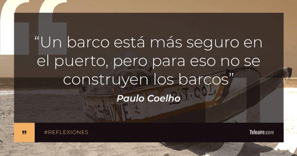 """Hoy una #frase de #PauloCoelho para que se animen a salir de su zona de confort y si lo vienen postergando se sumen a dar el paso: """"Un barco está más seguro en el puerto, pero para eso no se construyen los barcos"""""""