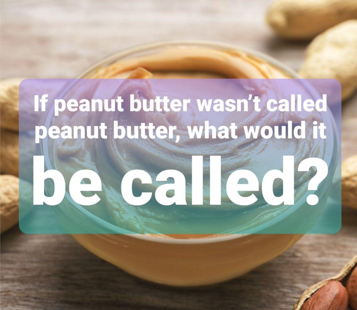 #CAMFers happy #tuesday todays #QuestionOfTheDay is for all you #foodies lets have some #fun with this one.  I would say it would be called Nut Paste. #Questionbox #question #peanut #peanutbutter #food #fun #enjoy #TacoTuesday #tuesdayvibe #tuesdaymotivations