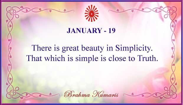 There is great beauty in Simplicity. That which is simple is close to Truth.  #Brahmakumaris  #Mylifeinsuranceforelderly #tuesdayvibe #tuesdaymotivations #Worldpeace #Peaceofmind