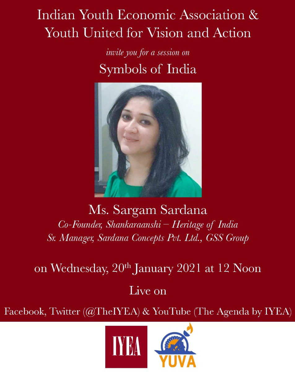 "Indian Youth Economic Association and Youth United for Vision and Action invites you for a session on ""Symbols of India"" with Ms. Sargam Sardana (Co-founder, Shankaraanshi-heritage of India) on Wednesday, 20th January 2021 at 12 Noon   YoutubeLink:"