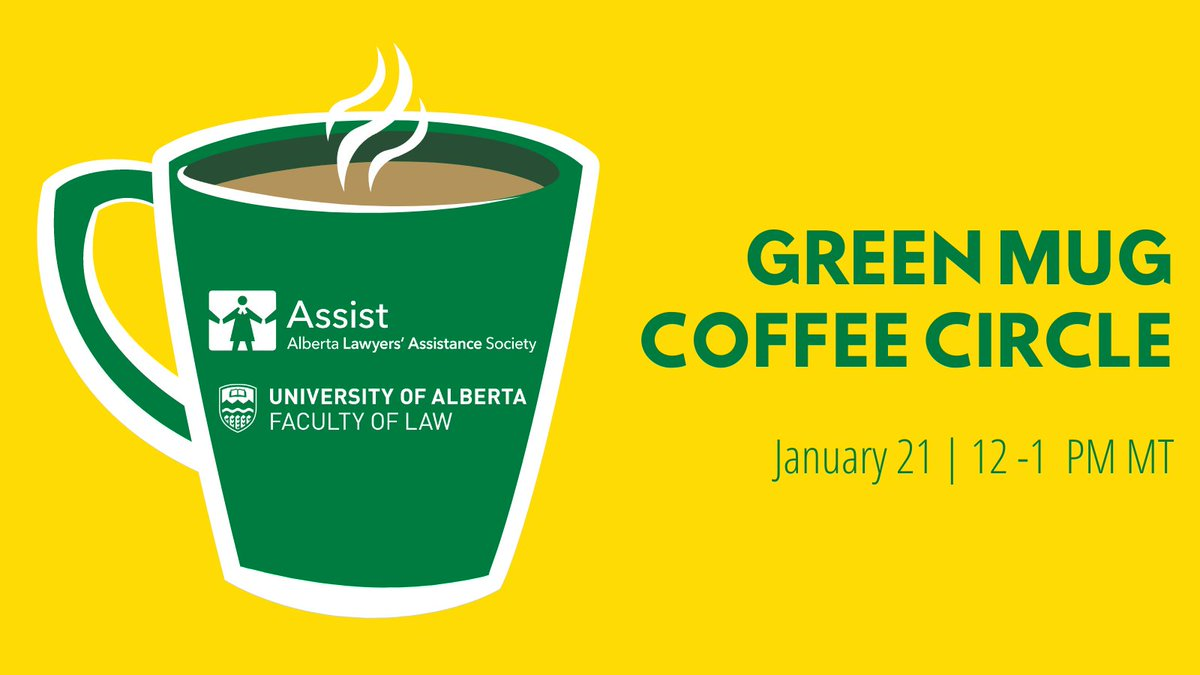 On Jan 21, join @LawyersAssist for the 1st Green Mug Coffee Circle of 2021! #UAlbertaLaw students, this is your chance to connect with peer-support lawyers who are available to answer questions & share perspectives on law school & practising law. REGISTER: forms.gle/bGjQuGr8sR57xy…