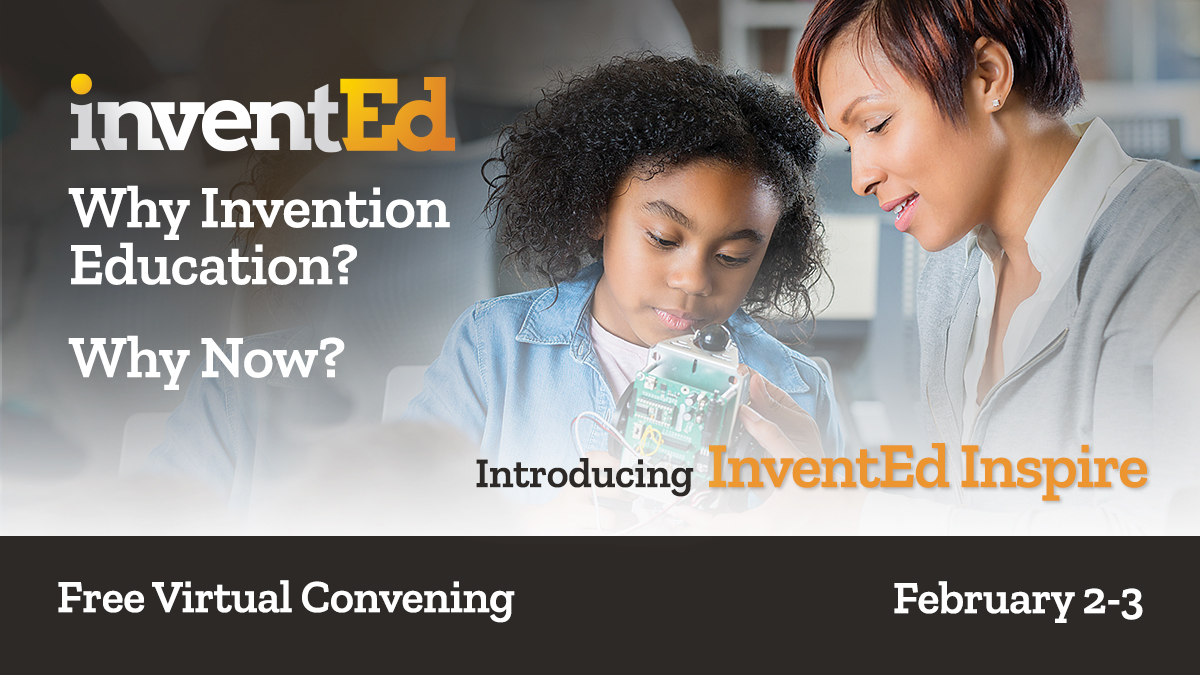 Join our friends @InventEdNetwork @LemelsonFdn at their InventEd Inspire virtual convening, designed for those who are new to Invention Education! Register for free at https://t.co/huaNhrVNnR  #InventEd2021