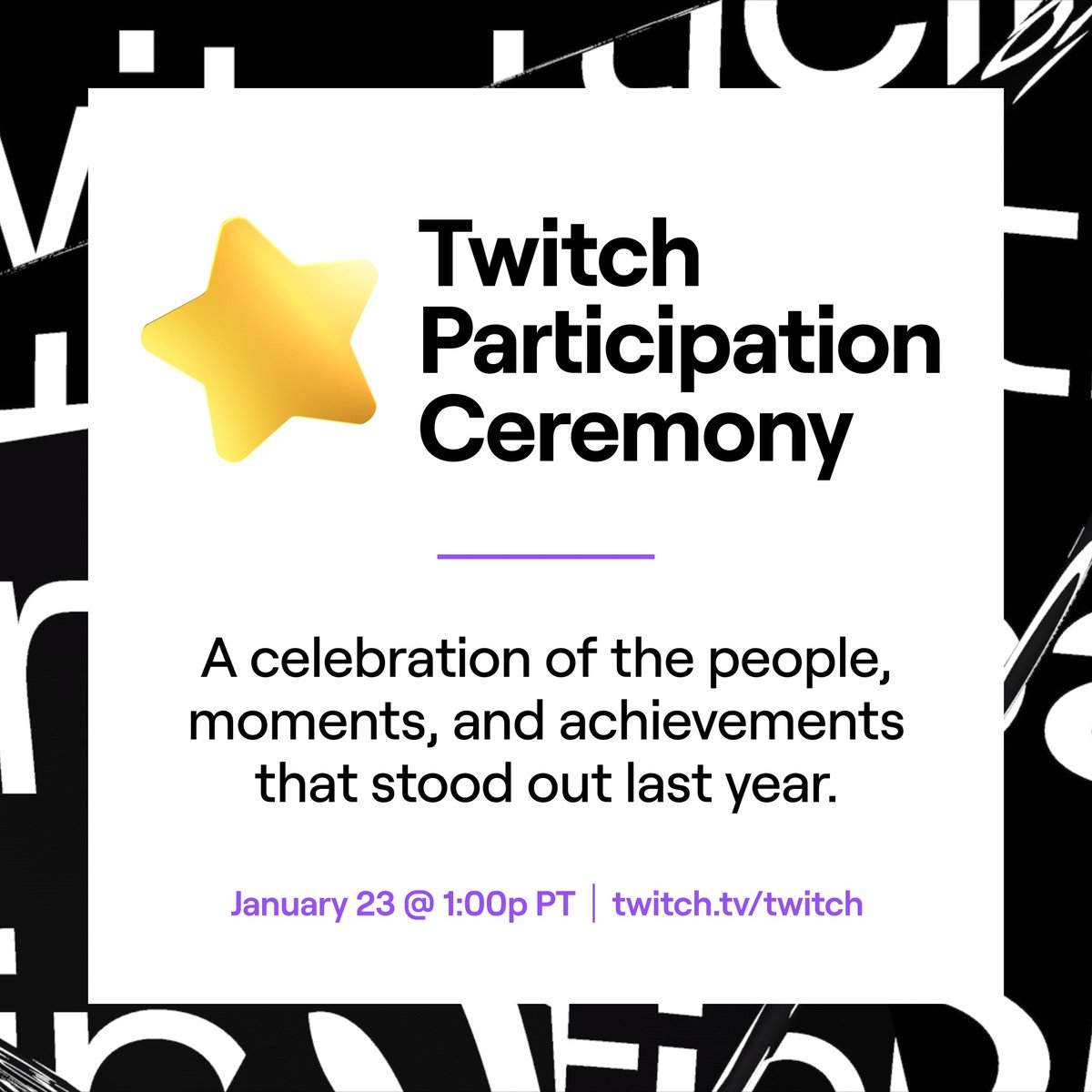 We've got gold stars for some of the most notable people, moments and achievements of last year during the Twitch Participation Ceremony.  Come participate January 23 at 1pm PT on