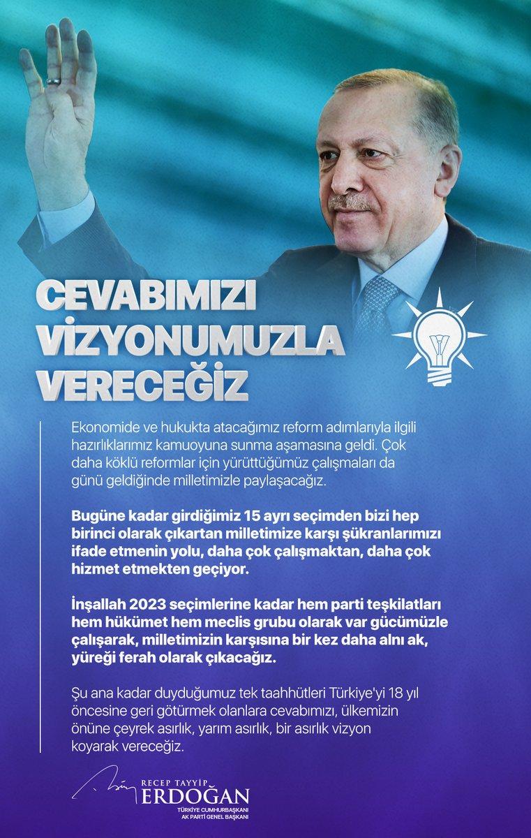 Şu ana kadar duyduğumuz tek taahhütleri Türkiye'yi 18 yıl öncesine geri götürmek olanlara cevabımızı, ülkemizin önüne çeyrek asırlık, yarım asırlık, bir asırlık vizyon koyarak vereceğiz.