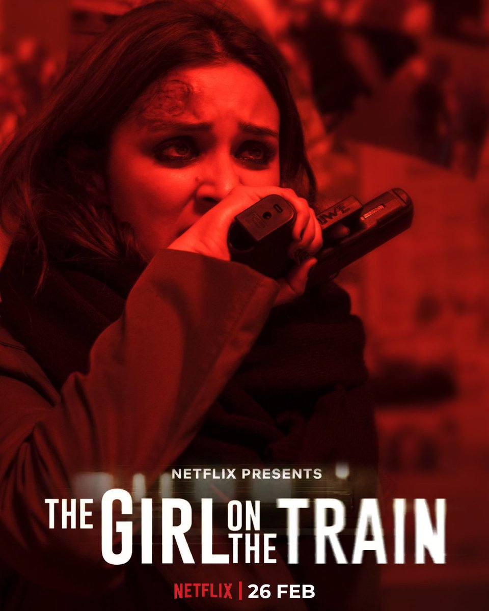 Are you all ready to know the story of MIRA #TGOTT on NETFLIX from 26th Feb Poster by-@DuttKriti  #ParineetiChopra #TheGirlOnTheTrain