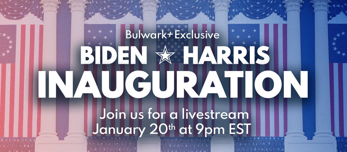 TOMORROW! Join Bulwark+ for a special Inauguration livestream at 9pm EST!