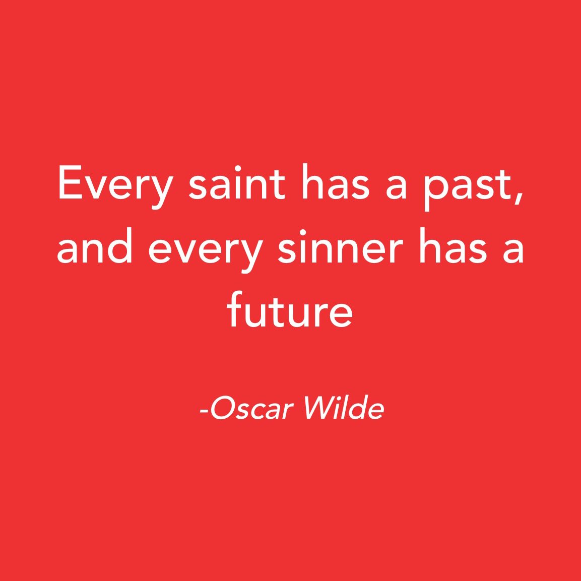 """""""Every Saint has a past, and every sinner has a future. """" Oscar Wilde  #motto #mottooftheday #quite #quotes #mentalhealth #quoteoftheday #quotestagram #quotesoftheday #quotesdaily #oscarwilde"""