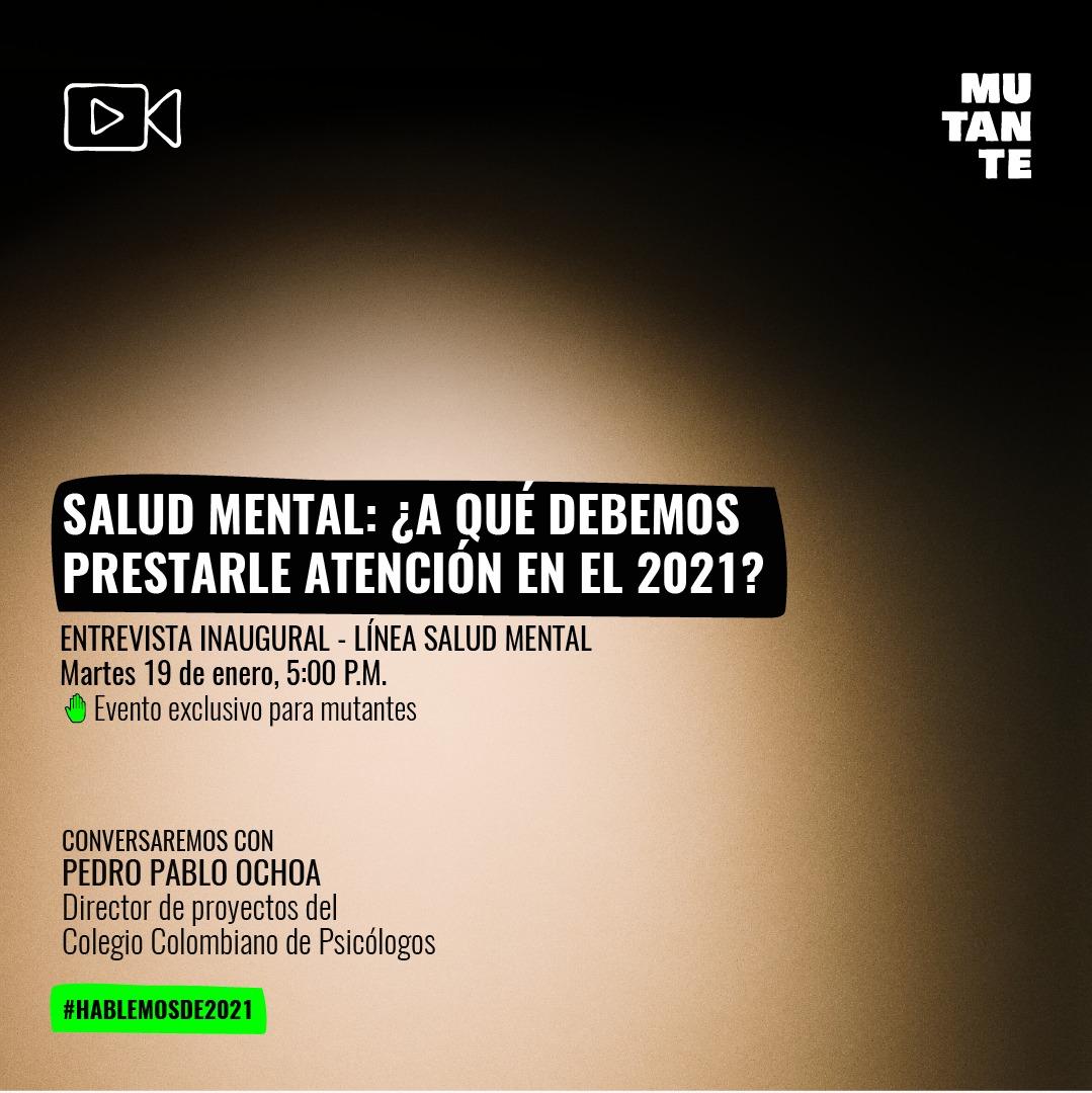 La pandemia ha tenido un fuerte impacto en la salud mental en América Latina. Conversaremos con Pedro Pablo Ochoa sobre a qué debemos prestarle atención en materia de salud mental en 2021.   Para participar, ingresa a  y ¡hazte mutante!   #HablemosDe2021