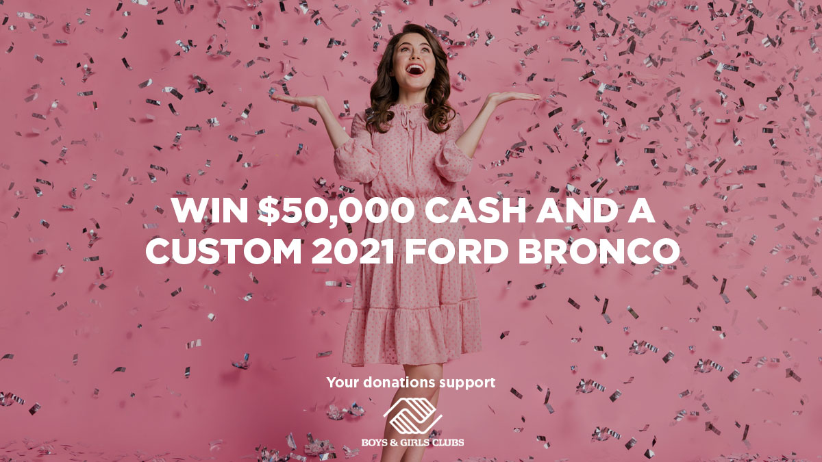 LAST CHANCE to win $50,000 & a 2021 @Galpinford Bronco all to support local Boys & Girls Clubs. Enter by 11:59pm ET today at  Thanks @withBAGpod @JasonWGeorge @ashleyiaco @haibon_jared @ohsnapjbsmoove for the generous support of our #DriveHope4Kids campaign