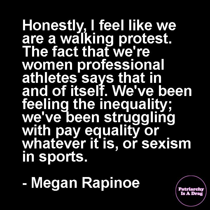 #MeganRapinoe #women #Feminism #Patriarchy #PatriarchyIsADrag #WomenEmpowerment