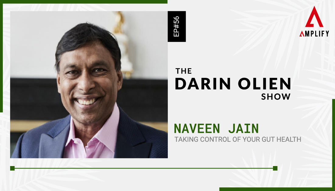 Learn about the amazing ways Viome, under the direction of CEO Naveen Jain, is giving you control of your own health on the latest episode of The Darin Olien Show. Out NOW!