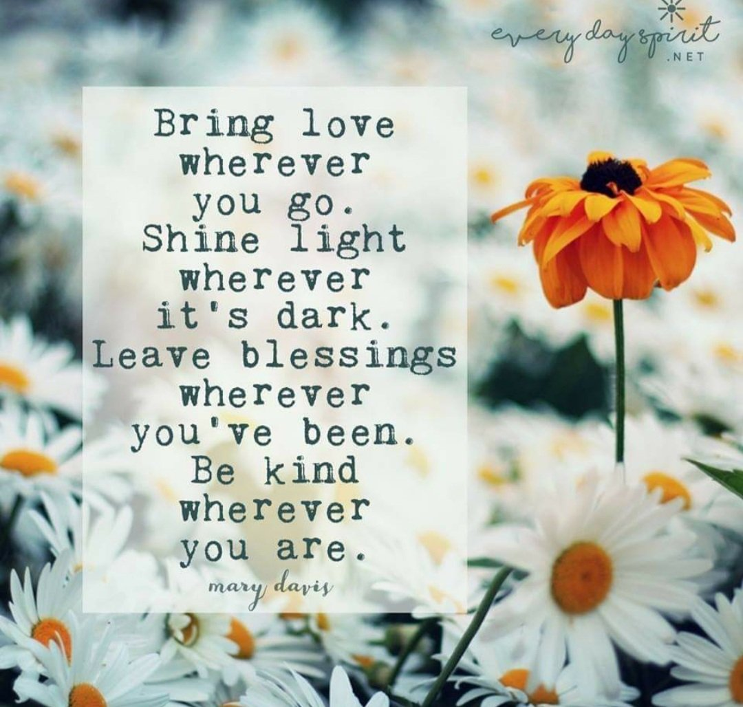 Bring Love wherever you go. Shine bright wherever it's dark. Leave blessings wherever you've been. Be kind sharing GOODWILL wherever you are.  #tuesdayvibe spread loving kindness (Gods Will.) 🙌💫♥️🙏🙏♥️🙌