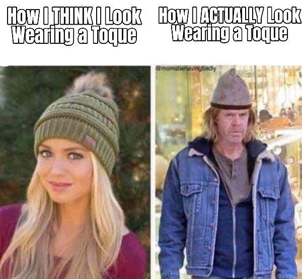 How I think I look vs. How I actually look: Toque Edition 🧢   #canada #meme #tuesday #toque