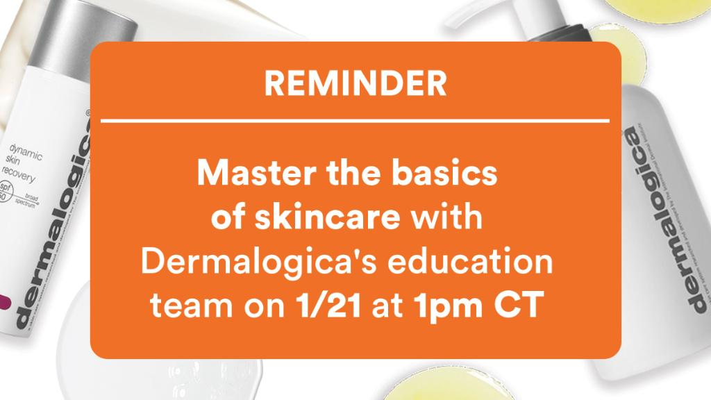 Skincare 101: Back to Basics. Tune in 1/21 at 1 pm CT to watch @dermalogica walk you through skincare basics LIVE. From figuring out which skin type you *really* have to build the right routine for you. Just head here: