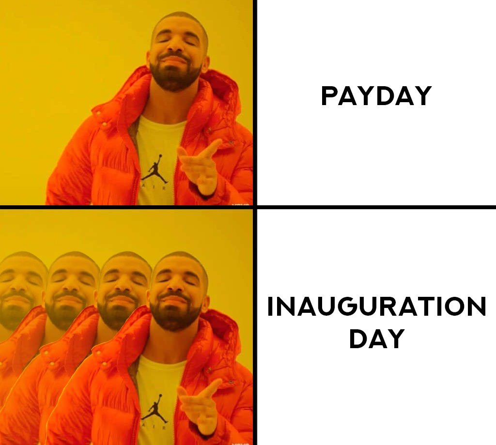 Gonna be a good week.  #InaugurationDay #Payday #Drake #Biden #BidenHarrisInauguration #Biden2020 #Inauguration2021 #Drakememe #Drakememes #Inauguration #InaugurationDay2021
