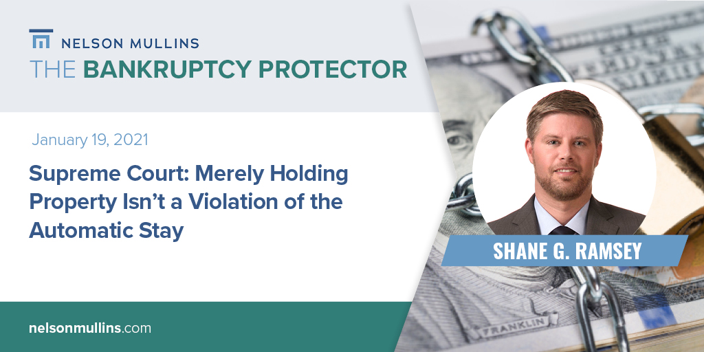 Partner @shaneramsey06 discusses the United States #SupremeCourt & the issue of whether the mere retention of estate property after the filing of a bankruptcy petition violates section 362(a)(3) of the Bankruptcy Code. View here:  #BankruptcyLaw