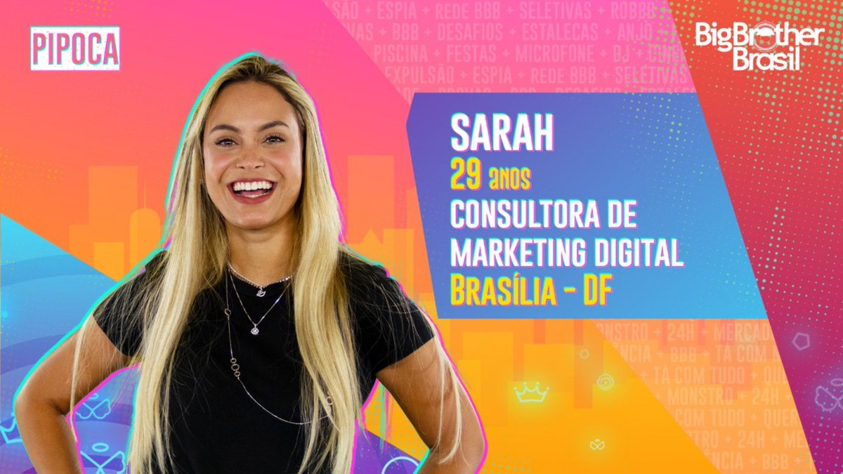 #BBB21 A última participante a entrar para o grupo #pipoca é a Consultora de Marketing Digital #SARAH. O que achou?