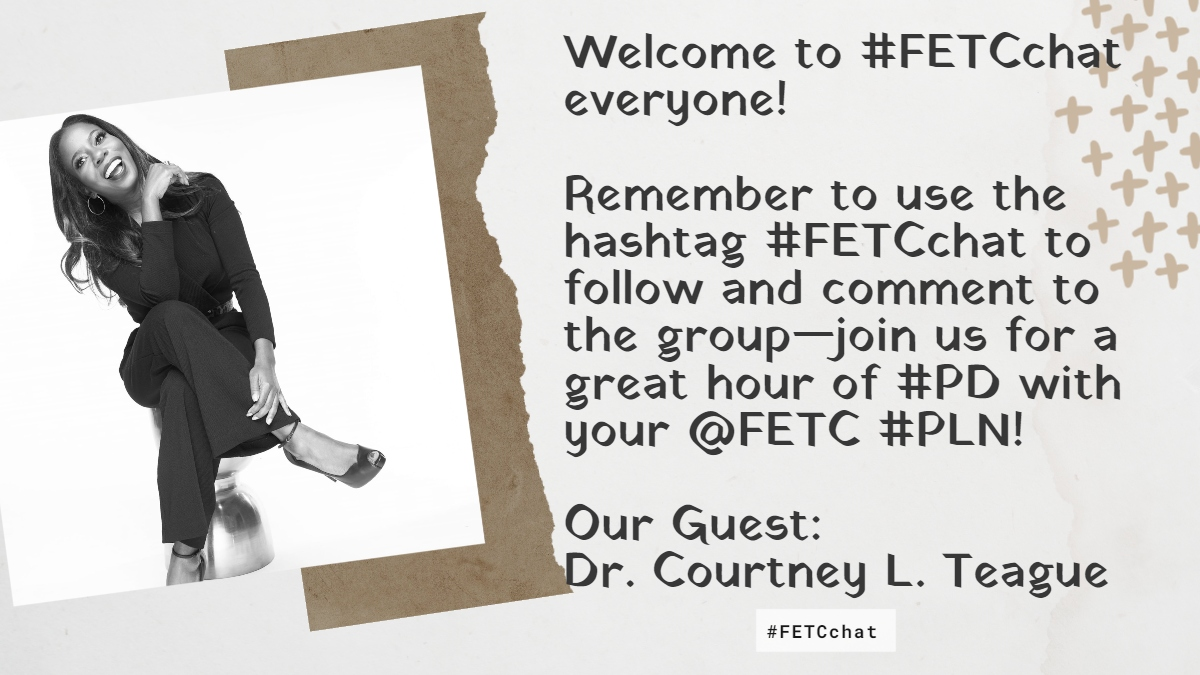Welcome to #FETCchat everyone!  Remember to use the hashtag #FETCchat to follow & comment to the group-join us for a great hour of #PD with your @FETC #PLN!   Welcome our guest Dr. Courtney Teague @CourtneyLTeague  #edutwitter @DA_magazine #education #edtech #PD #remotelearning