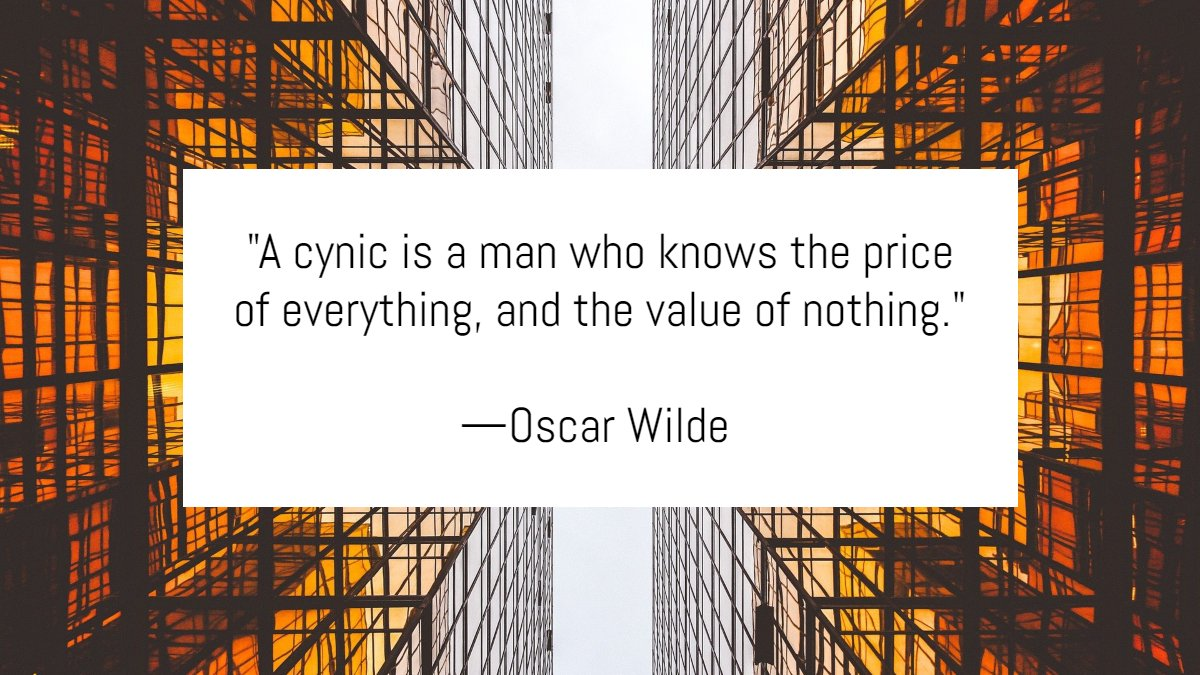 """""""A cynic is a man who knows the price of everything, and the value of nothing."""" —Oscar Wilde #OscarWilde #TuesdayThoughts #TuesdayFeeling"""